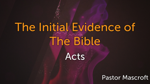 The Initial Evidence Of The Bible