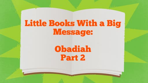 Little Books With a Big Message: Obadiah Part 2