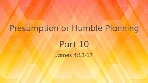 Presumption or Humble Planning?