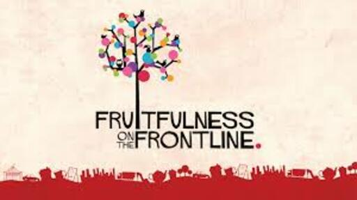 Fruitfulness on the Frontlines