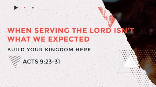 Build Your Kingdom Here - When Serving the Lord Isn't What We Expected