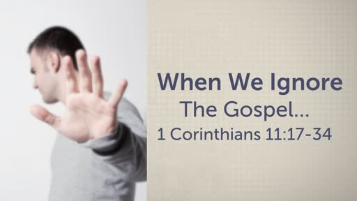 When We Ignore The Gospel
