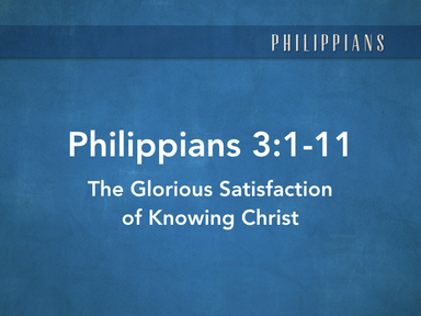 The Glorious Satisfaction of Knowing Christ