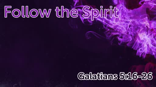 Follow the Spirit
