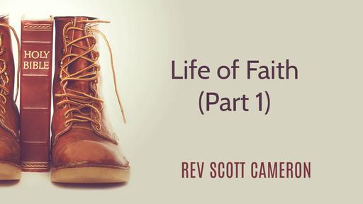The Life of Faith (Part 1)