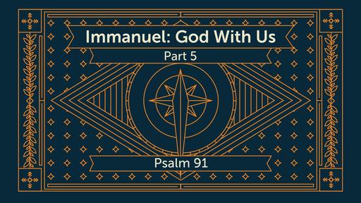 Immanuel: God With Us (Part 5)
