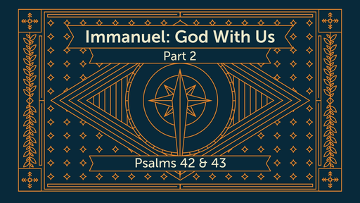 Immanuel: God With Us (Part 2)