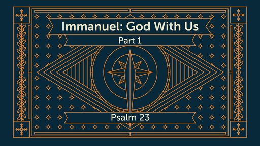 Immanuel: God With Us (Part 1)