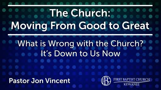 What is Wrong with the Church? It's Down to Us Now