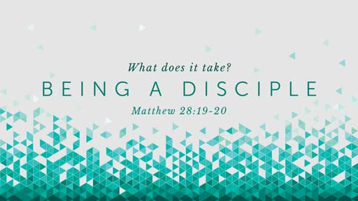 What it Takes to be a Disciple of Jesus