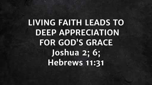 Living Faith Leads to Deep Appreciation for God's Grace