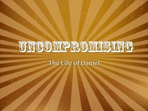 Uncompromising The Life of Daniel