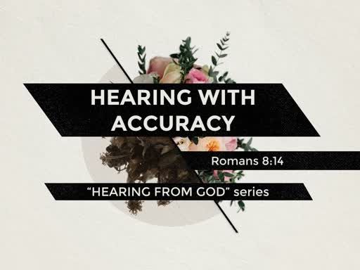 HEARING WITH ACCURACY