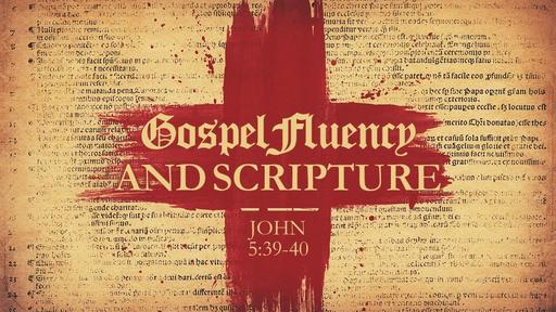 Gospel Fluency & Scripture
