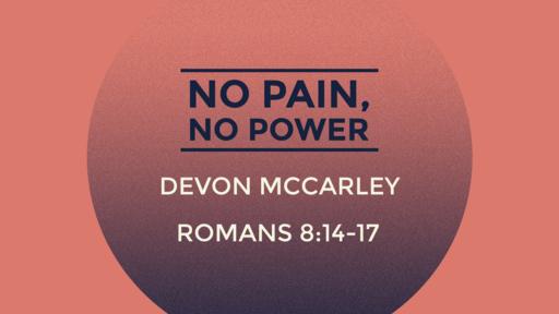 No Pain, No Power