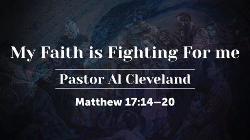 My Faith is Fighting For Me