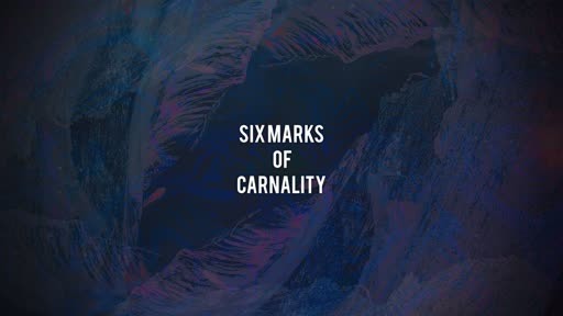 Six Marks of Carnality