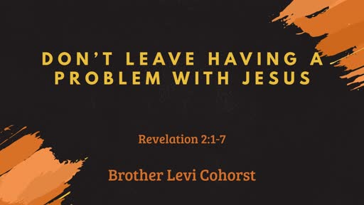 Don't Leave Having a Problem With Jesus