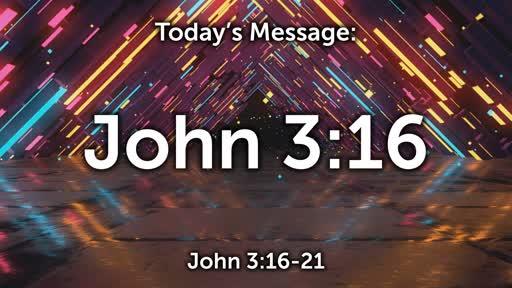 John 3:16...