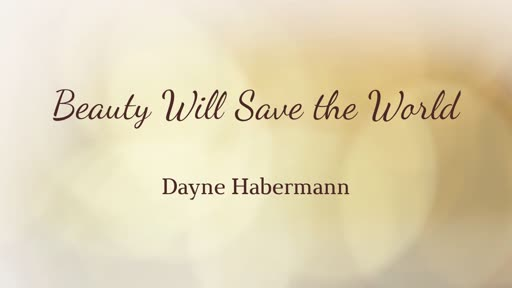 Beauty will save the world - 27 July 2019