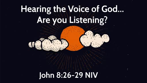 Hearing the Voice of God....Are you Listening?