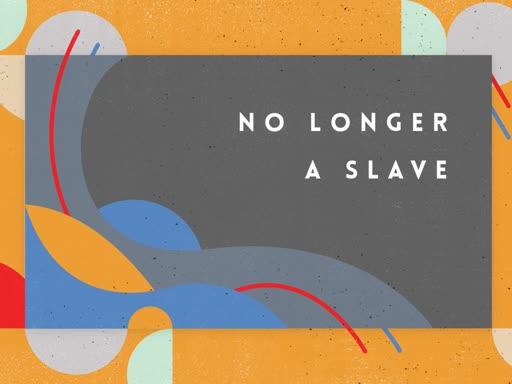 No Longer A Slave