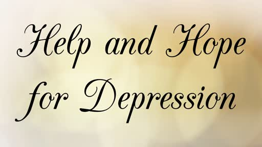 Help and hope for depression