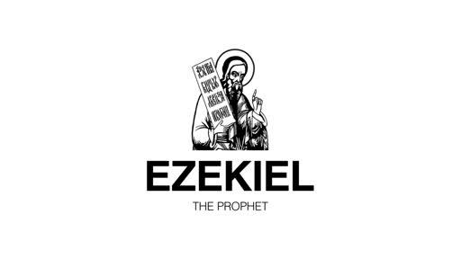 Ezekiel: The Prophet