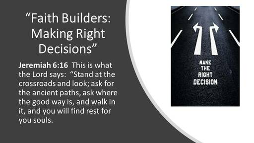 Faith Builders: Making Right Decisions