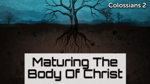 Maturing The Body Of Christ