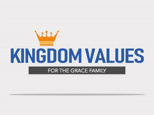 July 28, 2019 Identity: Kingdom Values for the Grace Family