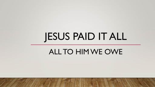 Jesus Paid It All (Romans 12:9-13)
