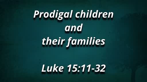 Prodigal children and their families