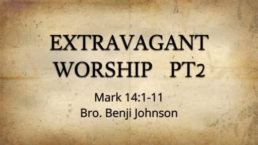Extravagant Worship PT2