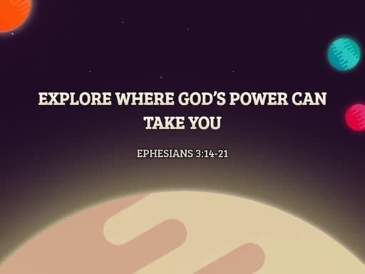 7-28-19 Exploring Where God's Power Can Take You