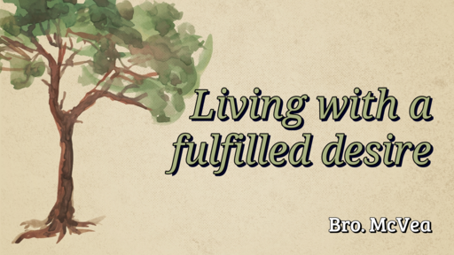 Living with a fulfilled desire