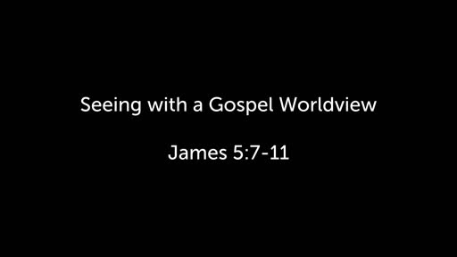 Seeing with a Gospel Worldview