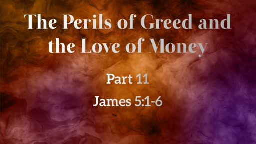 The Perils of Greed and the Love of Money