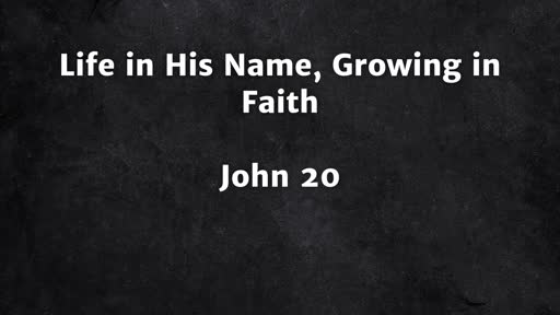 Life in His Name, Growing in Faith