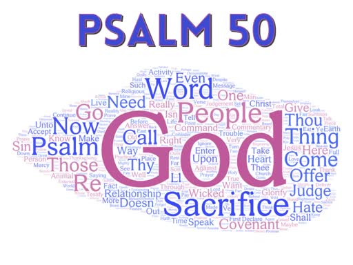 Psalm 50 - God Wants All of You