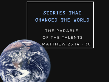 Stories That Changed The World: The Parable of the Talents