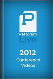 Pastorum Live 2012 Conference
