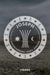 Joseph: Understanding God's Purpose: