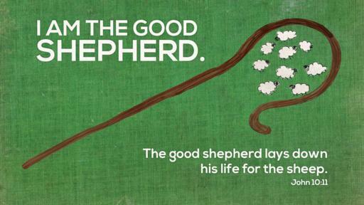 Sunday, 28 July John 10:11-21 The good shepherd dies for his sheep, loves his sheep, and unites his sheep
