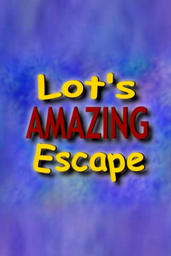 Lot's Amazing Escape