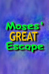Moses' Great Escape