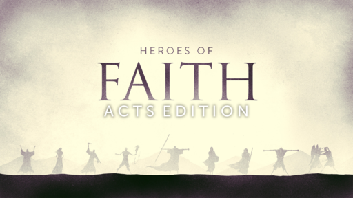 Heroes of the Faith: Acts Edition