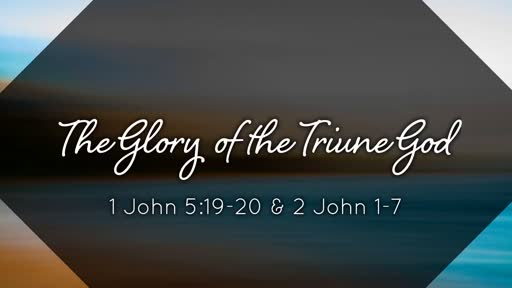 The Glory of the Triune God