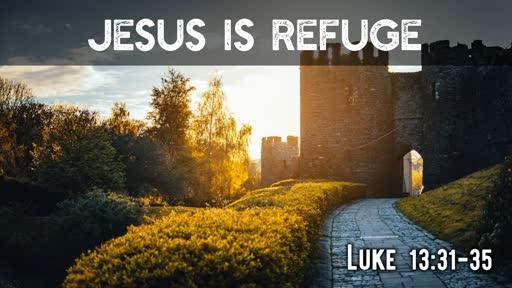 Jesus is refuge