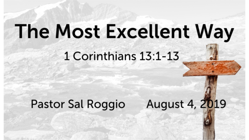 August 4, 2019:   The Most Excellent Way